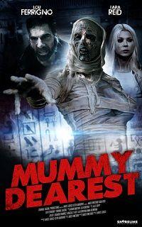 Дорогая мумия 2021 смотреть онлайн бесплатно