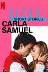 Элита: короткие истории. Карла и Самуэль