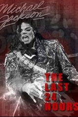 Последние 24 часа жизни Майкла Джексона