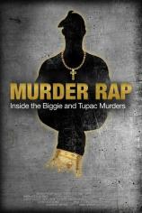 Убийственный рэп: Расследование двух громких убийств Тупака и Бигги