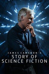 Сериал История научной фантастики с Джеймсом Кэмероном смотреть онлайн бесплатно все серии