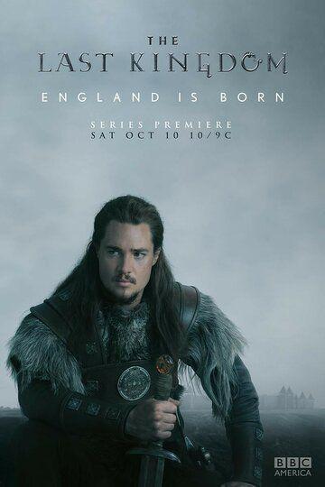 Сериал Последнее королевство смотреть онлайн бесплатно все серии