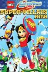 Lego DC: Супердевочки. Школа Суперзлодеев