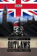 Преступники Британии: разбойники, пираты и бандиты