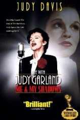 Жизнь с Джуди Гарлэнд: Я и моя тень